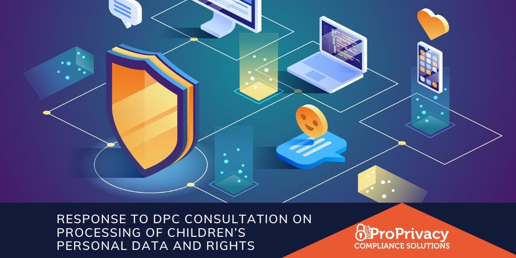 Response to DPC Consultation on Processing of Children's Personal Data and Rights