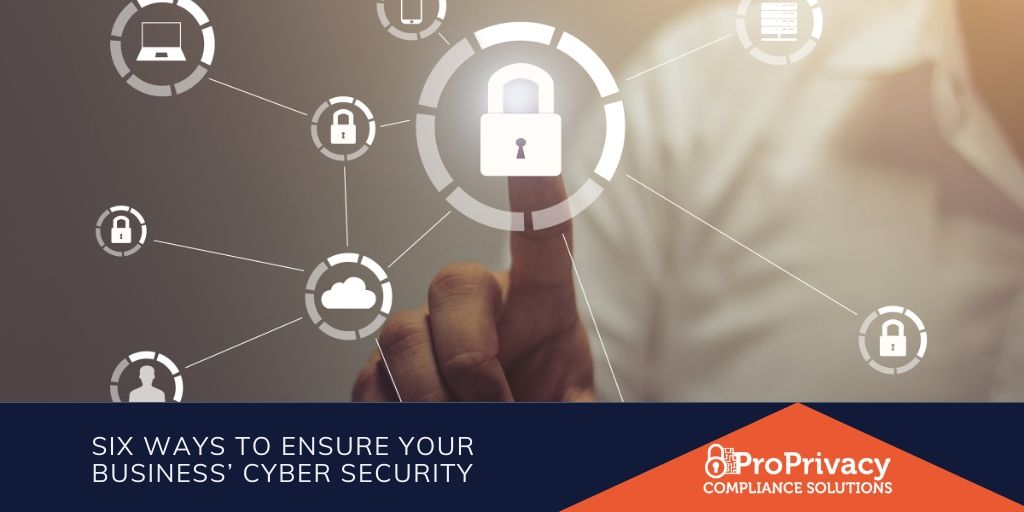 Six Ways To Ensure Your Business' Cyber Security