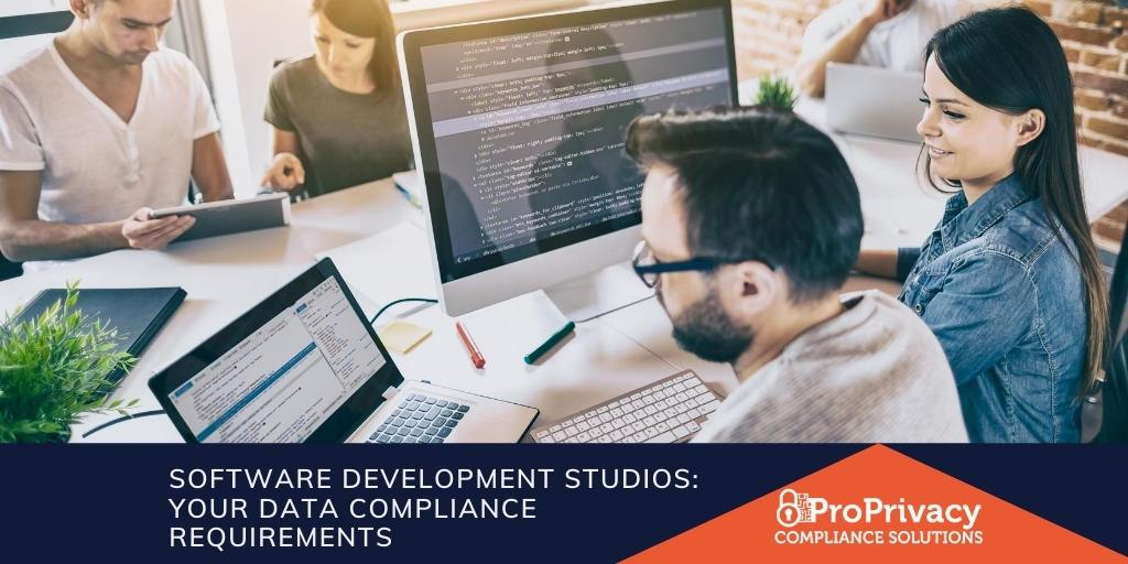 Software Development Studios: Your Data Compliance Requirements