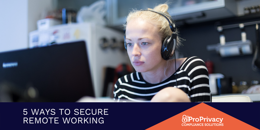 5 Ways To Secure Your Remote Working Environments